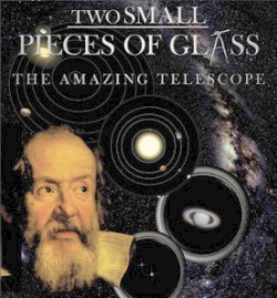 """Two Small Pieces of Glass: The Amazing Telescope"""