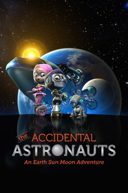 """The Accidental Astronauts: An Earth Sun Moon Adventure"""