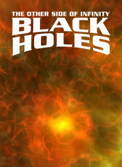"""Black Holes: The Other Side of Infinity"""