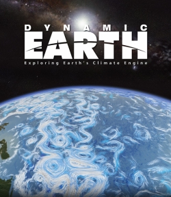 """Dynamic Earth: Exploring Earth's Climate Engine"""