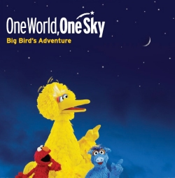 """One World, One Sky: Big Bird's Adventure"""